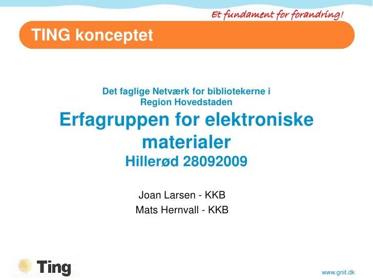 Et fundament for forandring!  TING konceptet           Det faglige Netværk for bibliotekerne i                  Region Hov...