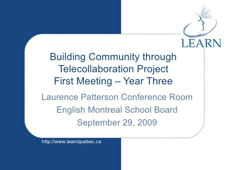 Building Community through Telecollaboration Project First Meeting – Year Three Laurence Patterson Conference Room English...
