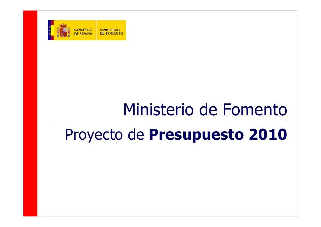 Ministerio de Fomento Proyecto de Presupuesto 2010