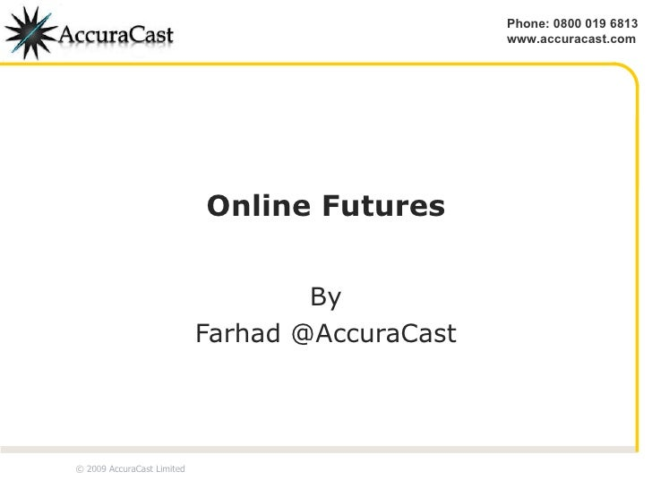 Online Futures By Farhad @AccuraCast