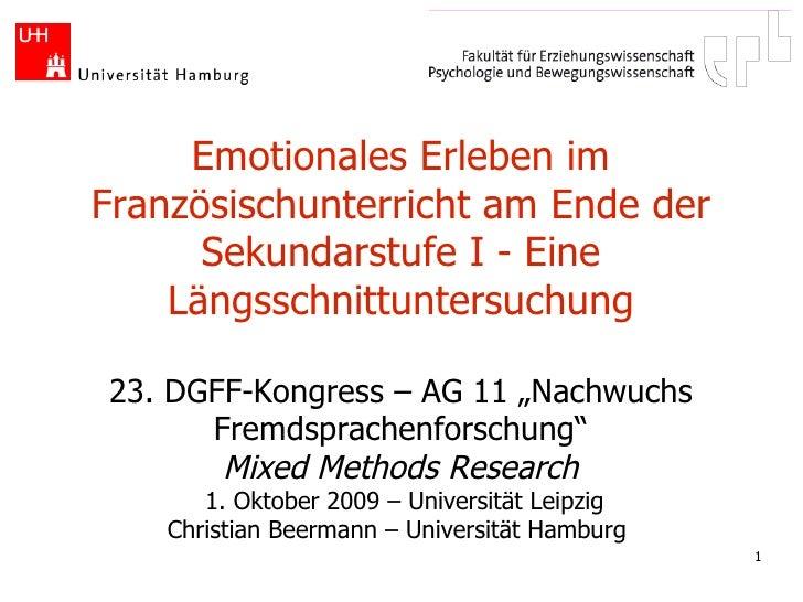 Emotionales Erleben im Französischunterricht am Ende der Sekundarstufe I - Eine Längsschnittuntersuchung 23. DGFF-Kongress...