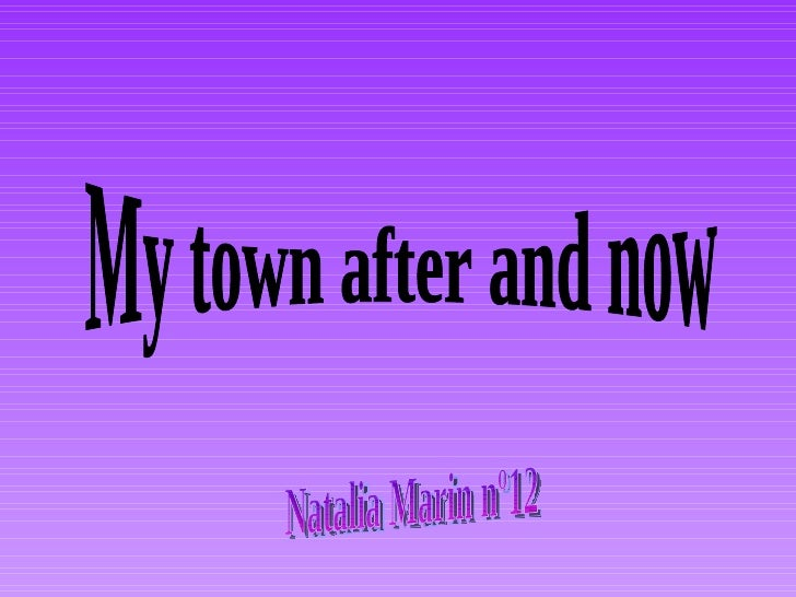My town after and now Natalia Marin nº12