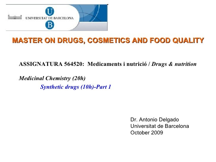 ASSIGNATURA 564520:  Medicaments i nutrició /  Drugs & nutrition Medicinal Chemistry (20h) Synthetic drugs (10h)-Part 1   ...
