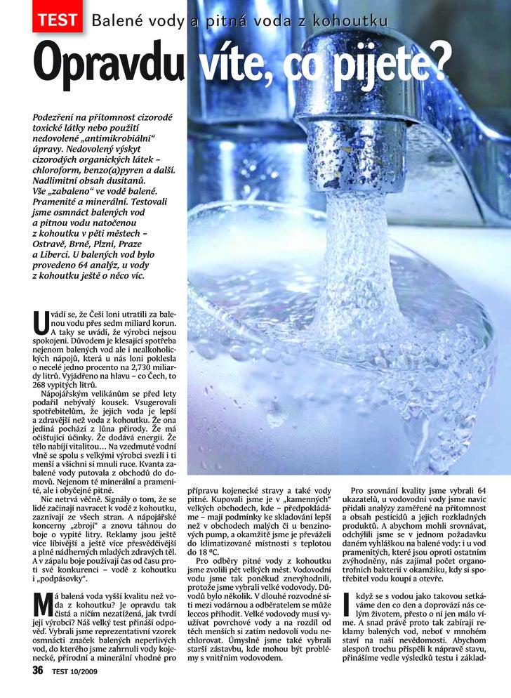 TEST Balené vody a pitná voda z kohoutku   Opravdu víte, co pijete? Podezření na přítomnost cizorodé toxické látky nebo po...
