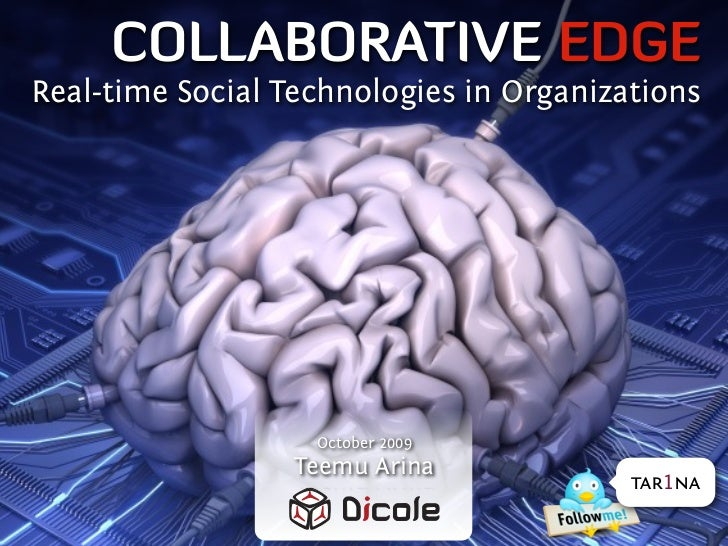 COLLABORATIVE EDGE Real-time Social Technologies in Organizations                        October 2009                   Te...