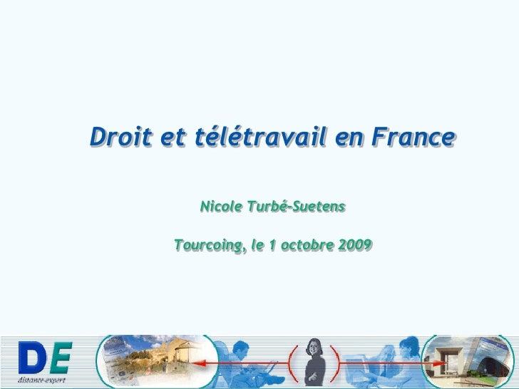 Droit et télétravail en France           Nicole Turbé-Suetens        Tourcoing, le 1 octobre 2009