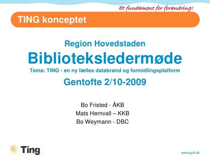 TING.konceptet - Biblioteksledermøde Gentofte 2009-10-02