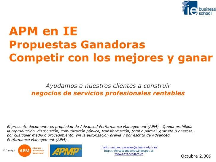 APM en IE      Propuestas Ganadoras      Competir con los mejores y ganar                         Ayudamos a nuestros clie...