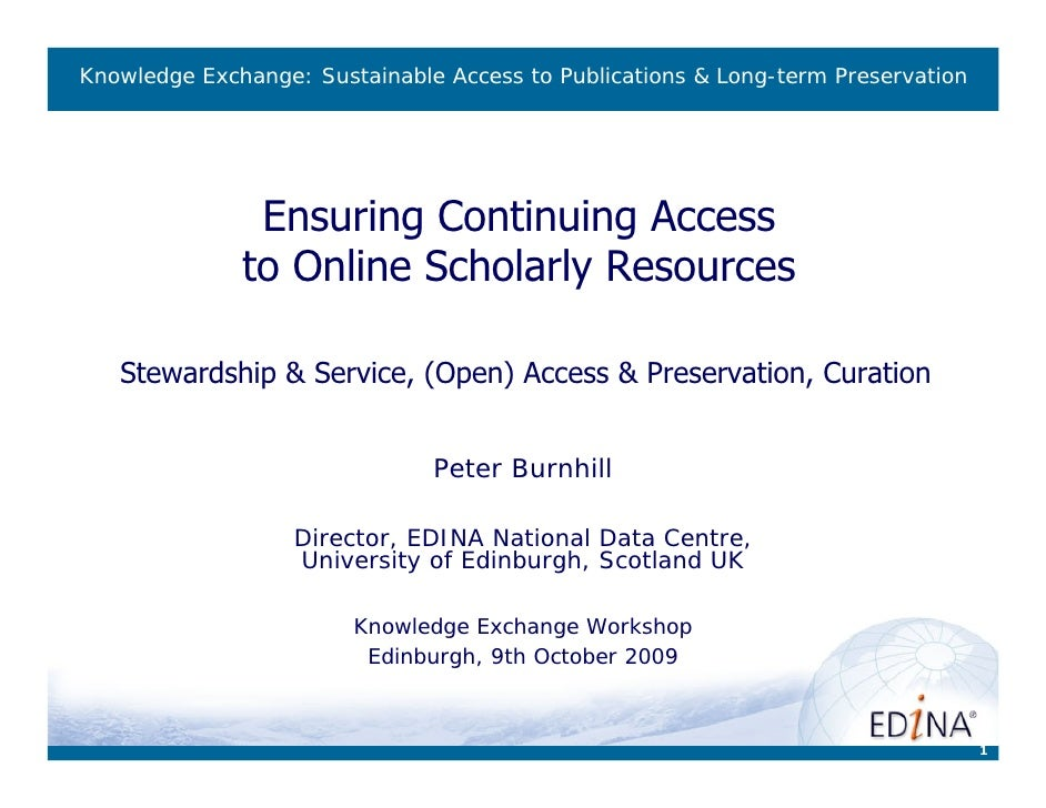 Knowledge Exchange: Sustainable Access to Publications & Long-term Preservation                    Ensuring Continuing Acc...