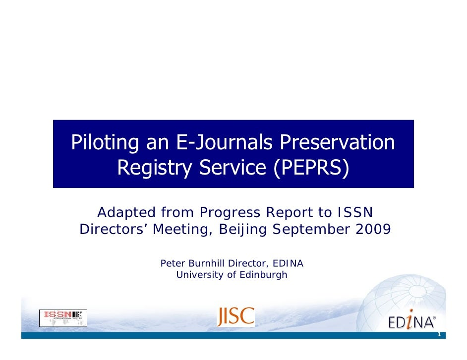 Piloting an E-Journals Preservation       Registry Service (PEPRS)     Adapted from Progress Report to ISSN Directors' Mee...