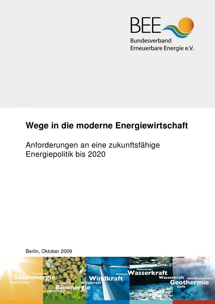 Wege in die moderne Energiewirtschaft  Anforderungen an eine zukunftsfähige Energiepolitik bis 2020     Berlin, Oktober 20...