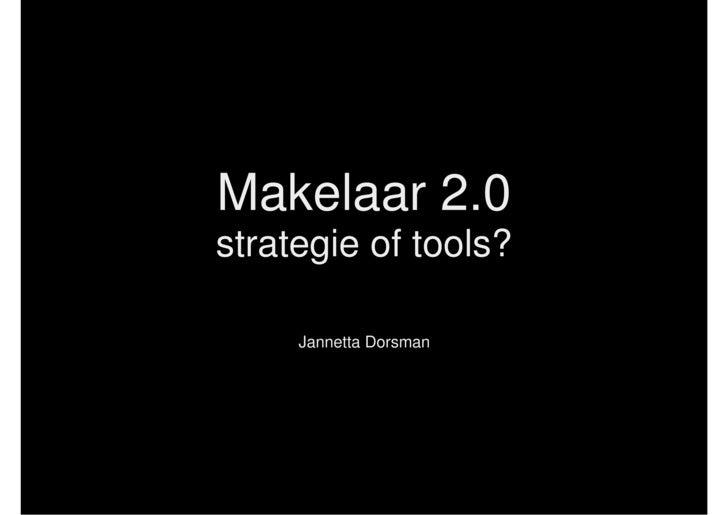 Makelaar 2.0 strategie of tools?       Jannetta Dorsman