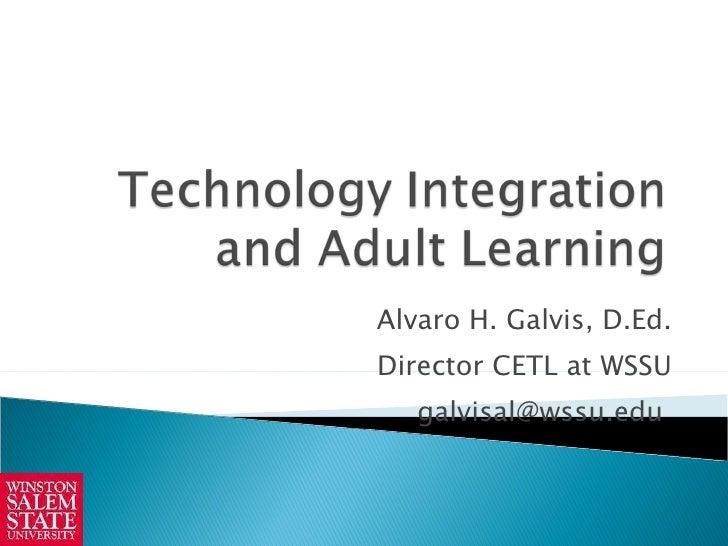 Alvaro H. Galvis, D.Ed. Director CETL at WSSU galvisal@wssu.edu