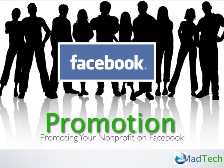 Promotion Promoting Your Nonprofit on Facebook                                    MadTech