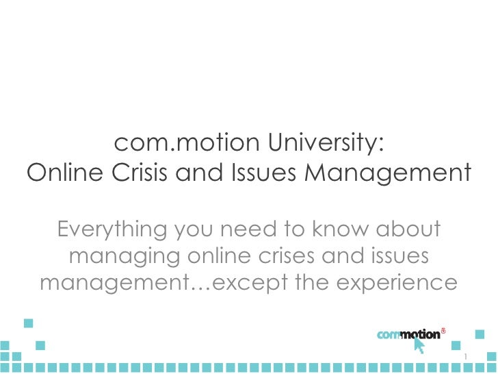 com.motion University: Online Crisis and Issues Management Everything you need to know about managing online crises and is...