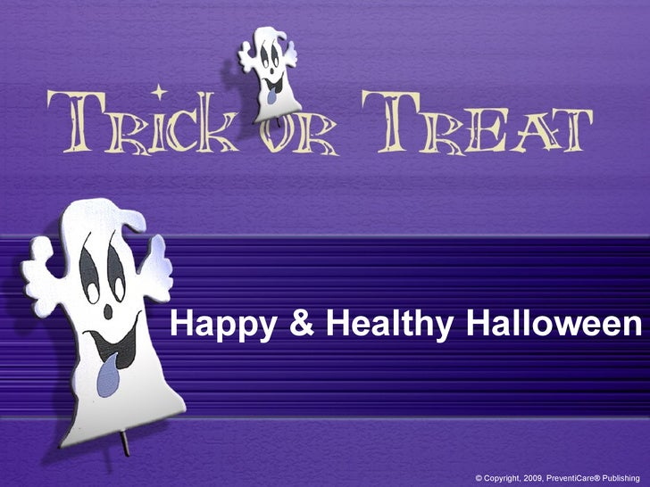 Happy & Healthy Halloween © Copyright, 2009, PreventiCare® Publishing