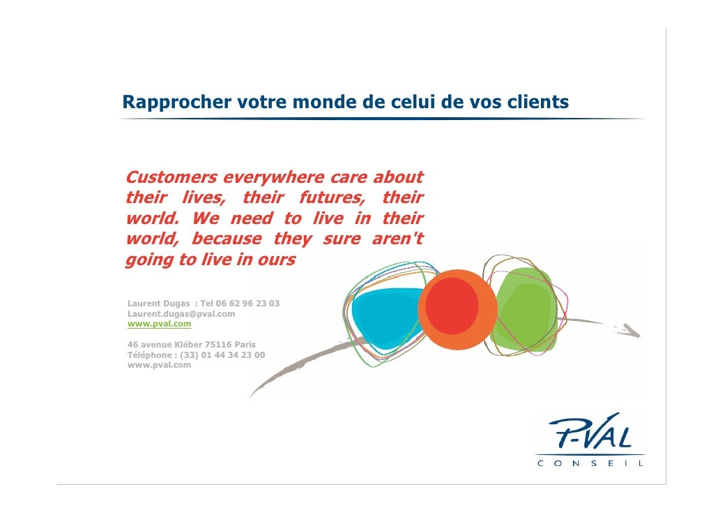 rapprocher votre monde de celui de vos clients
