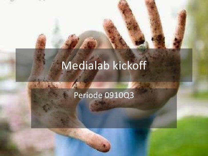 0910 Q3 Medialab Kickoff