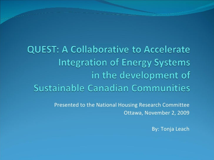 Presented to the National Housing Research Committee Ottawa, November 2, 2009 By: Tonja Leach