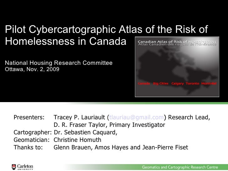 Pilot Cybercartographic Atlas of the Risk of Homelessness in Canada National Housing Research Committee  Ottawa, Nov. 2, 2...
