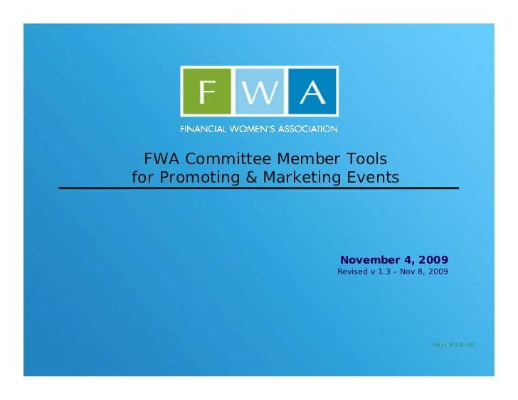 FWA Committee Member Tools for Promoting & Marketing Events                             November 4, 2009                  ...