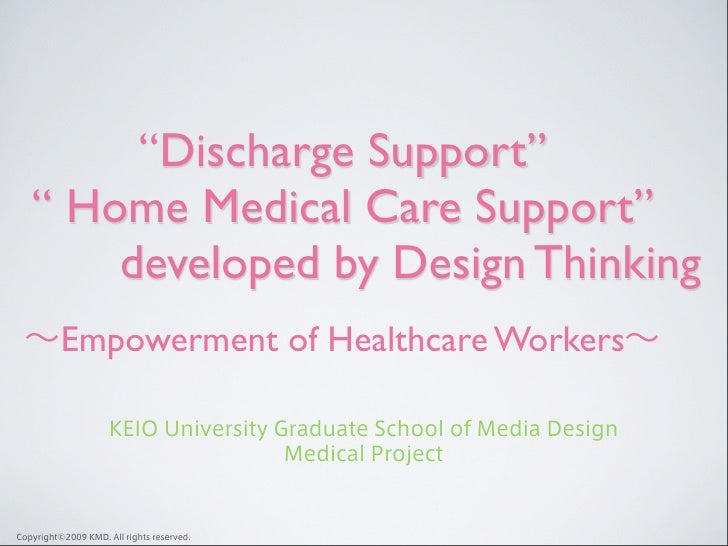 """""""Discharge Support"""" """" Home Medical Care Support""""     developed by Design Thinking  Empowerment of Healthcare Workers"""