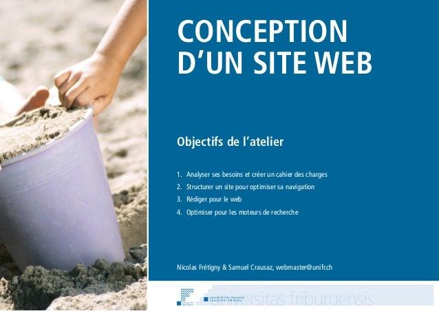Conception  d'un site web  Objectifs de l'atelier  1. Analyser ses besoins et créer un cahier des charges  2. Structurer u...