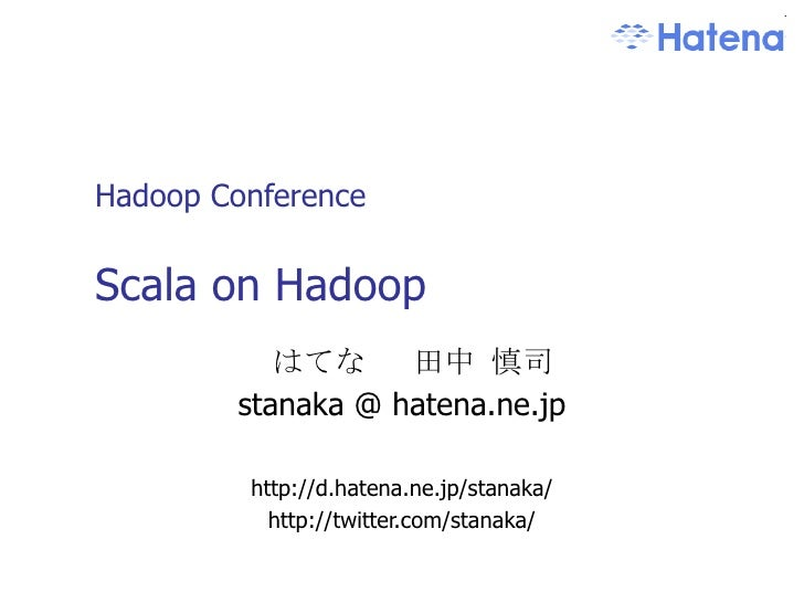 Scala on Hadoop