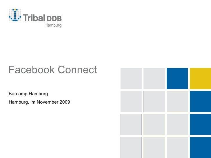 Facebook Connect Barcamp Hamburg Hamburg, im November 2009