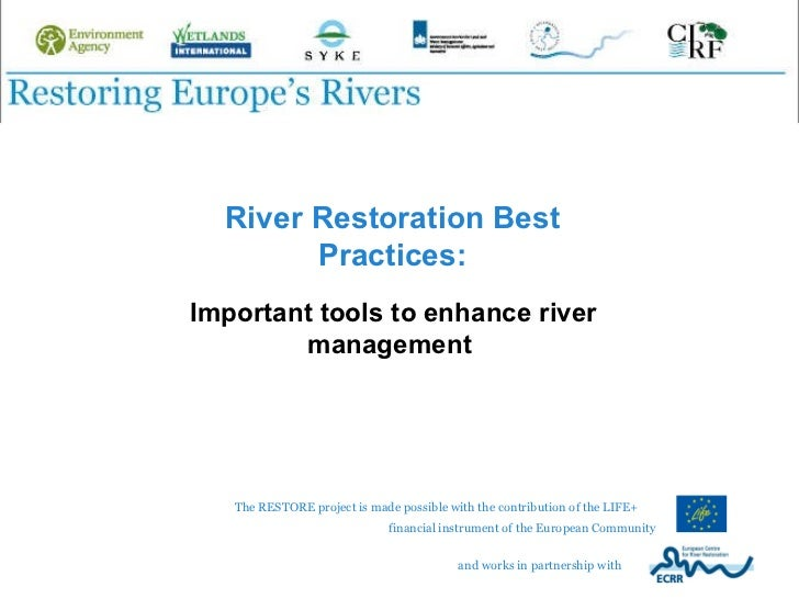 River Restoration Best Practices: Important tools to enhance river management  and works in partnership with  The RESTORE ...