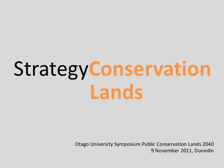 StrategyConservation        Lands      Otago University Symposium Public Conservation Lands 2040                          ...