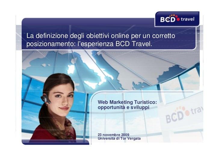 La definizione degli obiettivi online per un corretto posizionamento: l'esperienza BCD Travel.                            ...