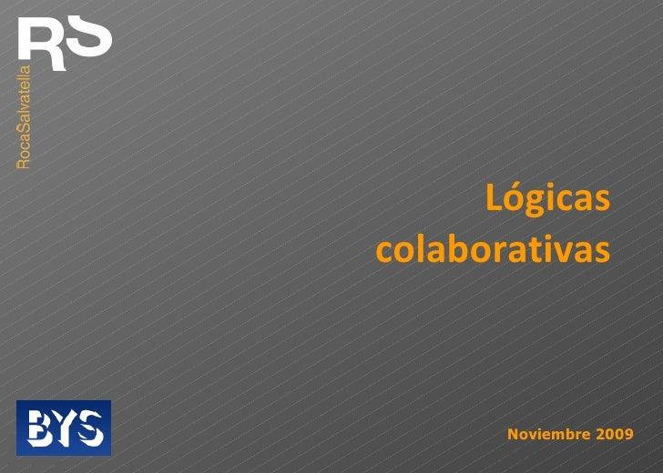 Lógicas colaborativas Noviembre 2009