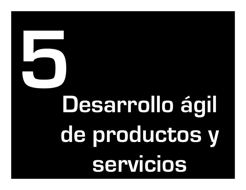Desarrollo ágil de productos y    servicios