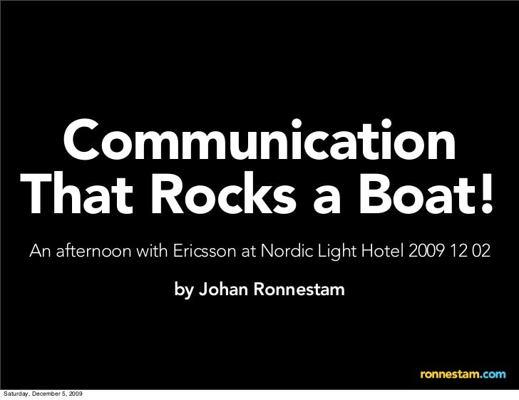 Communication      That Rocks a Boat!         An afternoon with Ericsson at Nordic Light Hotel 2009 12 02                 ...