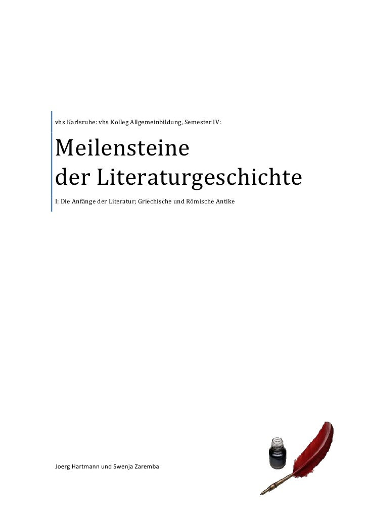 vhs Karlsruhe: vhs Kolleg Allgemeinbildung, Semester IV:    Meilensteine der Literaturgeschichte I: Die Anfänge der Litera...