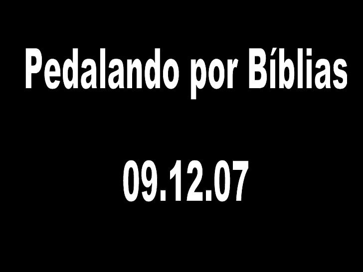 Pedalando por Bíblias 09.12.07