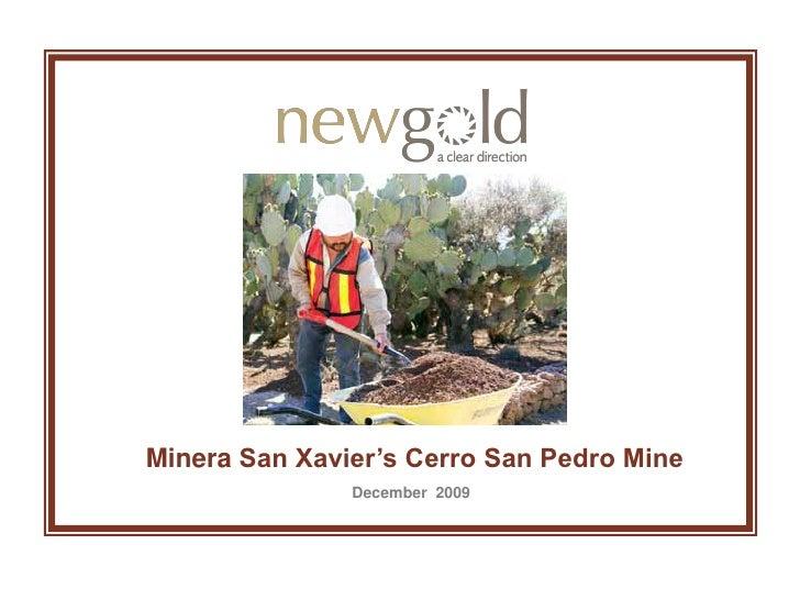 Minera San Xavier's Cerro San Pedro Mine                December 2009
