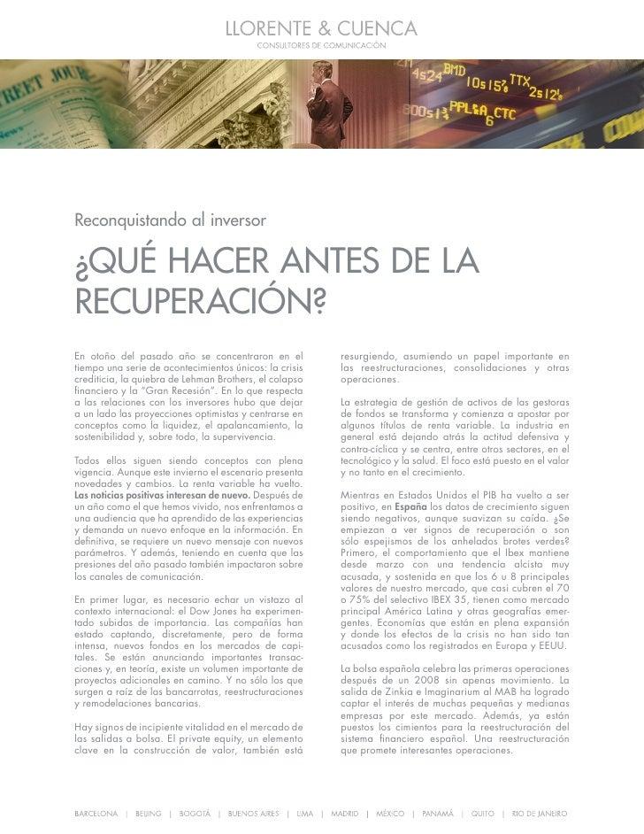 Reconquistando al inversor  ¿QUÉ HACER ANTES DE LA RECUPERACIÓN? En otoño del pasado año se concentraron en el           r...