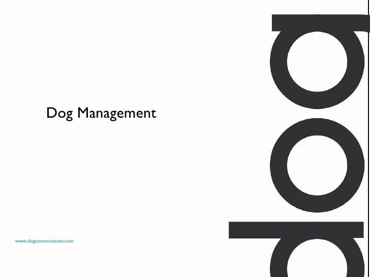 www.dogcomunicacion.com Dog Management