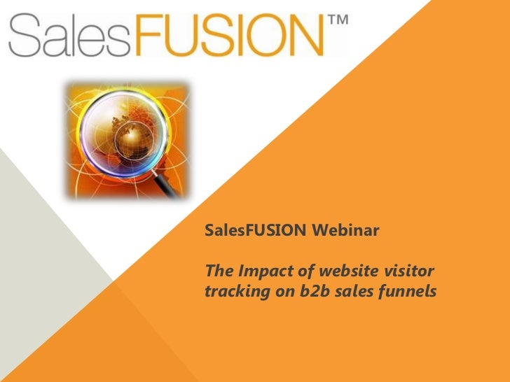 SalesFUSION Webinar - The impact of website visitor tracking on your sales pipeline