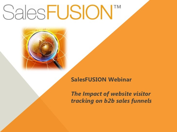 SalesFUSION WebinarThe Impact of website visitortracking on b2b sales funnels