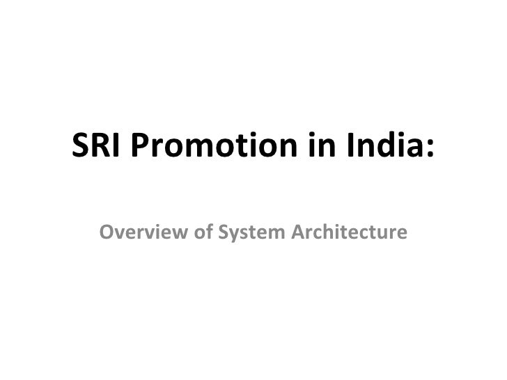 0913 SRI Promotion in India: Overview of System Architecture