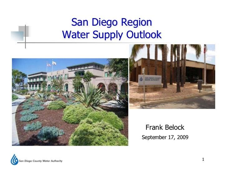 San Diego Region Water Supply Outlook                     Frank Belock                September 17, 2009                  ...