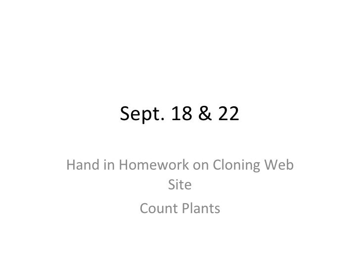 Sept. 18 & 22 Hand in Homework on Cloning Web Site Count Plants