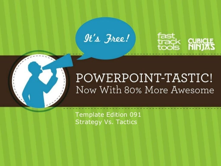 091 PowerPoint-Tastic Template - Strategy Tactics