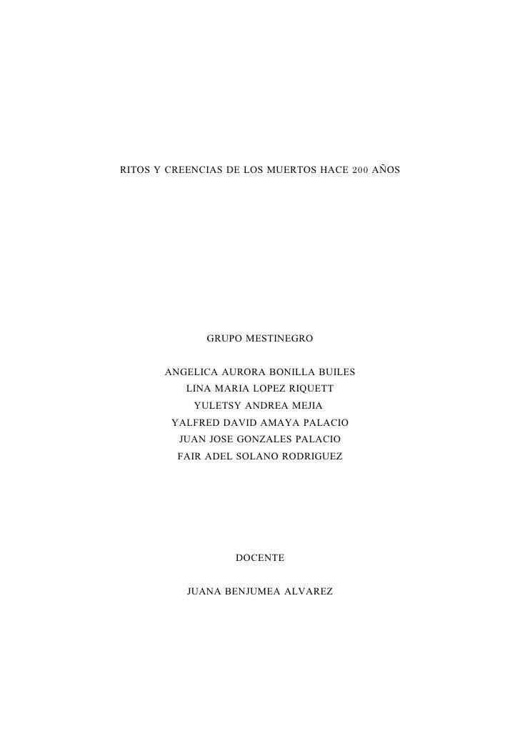 RITOS Y CREENCIAS DE LOS MUERTOS HACE 200 AÑOS                   GRUPO MESTINEGRO          ANGELICA AURORA BONILLA BUILES ...