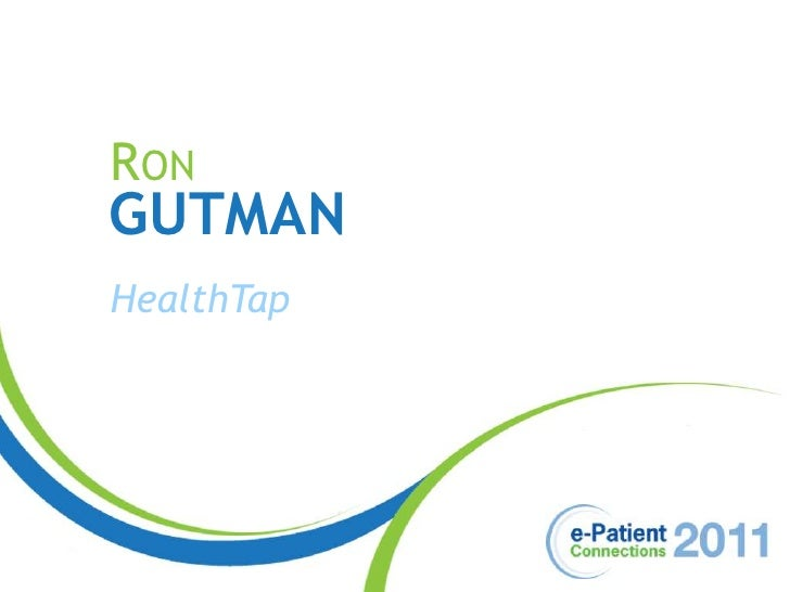 ePatCon11: Gutman - Patient-Centric Physician Engagement Online