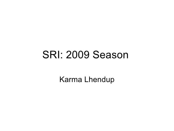 0921 SRI: 2009 Season Progress Report