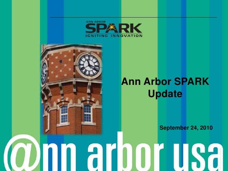 Ann Arbor SPARK      Update         September 24, 2010                                ©2006 Ann Arbor SPARK